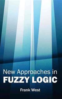 New Approaches in Fuzzy Logic