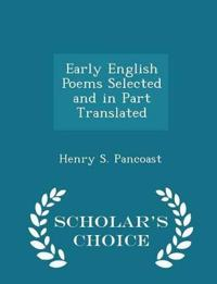 Early English Poems Selected and in Part Translated - Scholar's Choice Edition