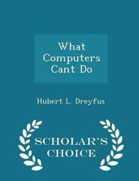 What Computers Cant Do - Scholar's Choice Edition
