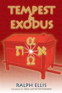 Tempest & Exodus: The Biblical Exodus Was the Hyksos Exodus