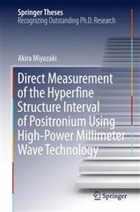 Direct Measurement of the Hyperfine Structure Interval of Positronium Using High-Power Millimeter Wave Technology