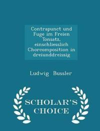 Contrapunct Und Fuge Im Freien Tonsatz, Einschliesslich Chorcomposition in Dreiunddreissig - Scholar's Choice Edition