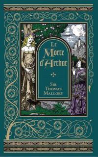 Le Morte D'Arthur (BarnesNoble Collectible Classics: Omnibus Edition)