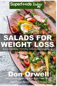 Salads for Weight Loss: Over 60 Wheat Free, Heart Healthy, Quick & Easy, Low Cholesterol, Whole Foods, Full of Antioxidants & Phytochemicals S