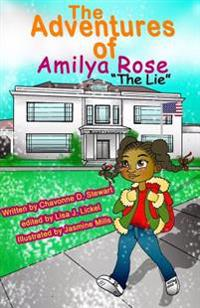 The Adventures of Amilya Rose: The Lie