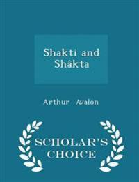 Shakti and Shakta - Scholar's Choice Edition
