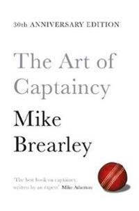 The Art of Captaincy: The Principles of Leadership in Sport and Business
