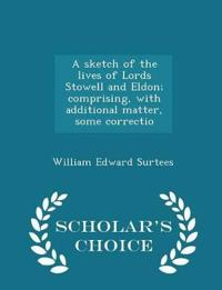 A Sketch of the Lives of Lords Stowell and Eldon; Comprising, with Additional Matter, Some Correctio - Scholar's Choice Edition