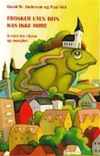 Frosker uten bein kan ikke høre - David W. Anderson, Paul Hill | Ridgeroadrun.org