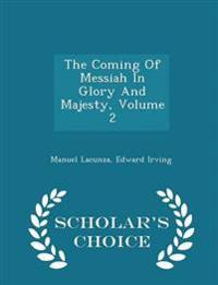 The Coming of Messiah in Glory and Majesty, Volume 2 - Scholar's Choice Edition