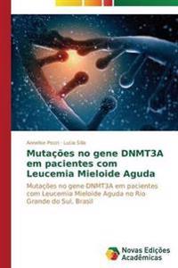 Mutacoes No Gene Dnmt3a Em Pacientes Com Leucemia Mieloide Aguda