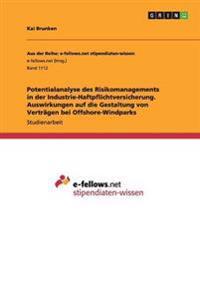 Potentialanalyse Des Risikomanagements in Der Industrie-Haftpflichtversicherung. Auswirkungen Auf Die Gestaltung Von Vertragen Bei Offshore-Windparks