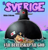 #Sverige. Vår beredskap är god