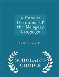 A Concise Grammer of the Malagasy Language - Scholar's Choice Edition