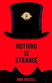Nothing Is Strange