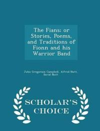 The Fians; Or Stories, Poems, and Traditions of Fionn and His Warrior Band - Scholar's Choice Edition