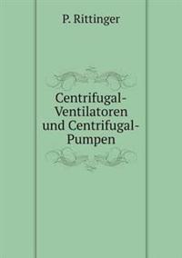 Centrifugal-Ventilatoren Und Centrifugal-Pumpen