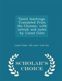 Taoist Teachings. Translated from the Chinese, with Introd. and Notes by Lionel Giles - Scholar's Choice Edition