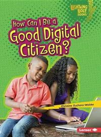 How Can I Be a Good Digital Citizen?