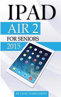 iPad Air 2: For Seniors 2015