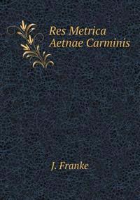 Res Metrica Aetnae Carminis