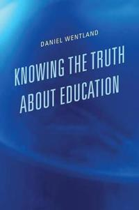 Knowing the Truth About Education