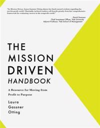 The Mission Driven Handbook: A Resource for Moving from Profit to Purpose