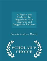 A Parser and Analyzer for Beginners with Diagrams and Suggestive Pictures - Scholar's Choice Edition