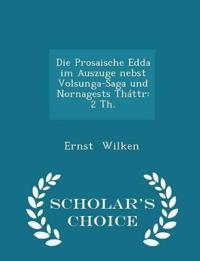 Die Prosaische Edda Im Auszuge Nebst Volsunga-Saga Und Nornagests Thattr