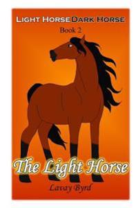 The Light Horse (Light Horse, Dark Horse - Book 2)