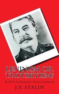 Leninism or Trotskyism?