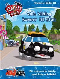 Ville Vilding kommer till stan!