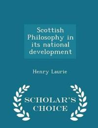 Scottish Philosophy in Its National Development - Scholar's Choice Edition