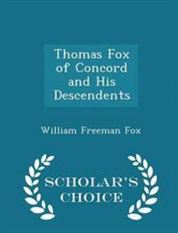 Thomas Fox of Concord and His Descendents - Scholar's Choice Edition