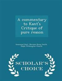 A Commentary to Kant's Critique of Pure Reason - Scholar's Choice Edition