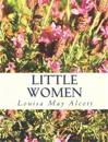 Little Women [Large Print Unabridged Edition]: The Complete & Unabridged Classic Edition