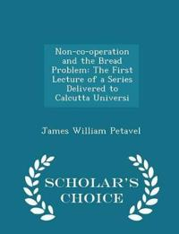 Non-Co-Operation and the Bread Problem