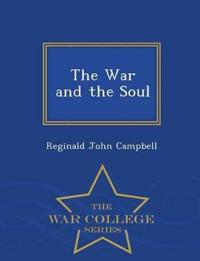The War and the Soul - War College Series