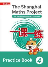 The Shanghai Maths Project Practice Book Year 4