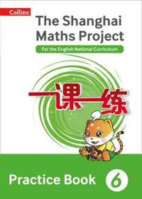 The Shanghai Maths Project Practice Book Year 6
