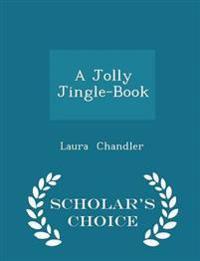 A Jolly Jingle-Book - Scholar's Choice Edition