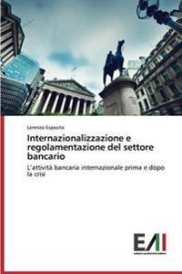 Internazionalizzazione E Regolamentazione del Settore Bancario