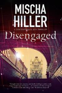 Disengaged: An Espionage Thriller Set in London