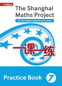 The Shanghai Maths Project Practice Book Year 7
