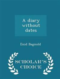 A Diary Without Dates - Scholar's Choice Edition