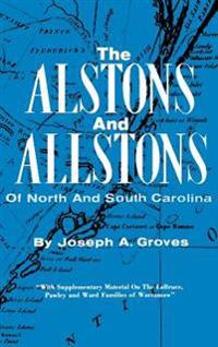 The Alston and Allstons of North and South Carolina