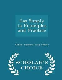 Gas Supply in Principles and Practice - Scholar's Choice Edition