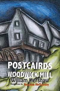 Postcairds Fae Woodwick Mill