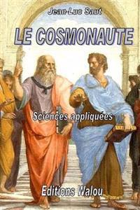 Le Cosmonaute: Roman Scientifique