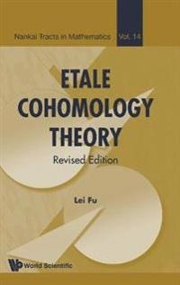 Etale Cohomology Theory (Revised Edition)